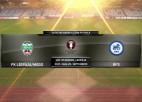 Video: LK futbolā. Pusfināls: FK Liepāja/MOGO - RFS. Spēles ieraksts