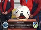 Video: FNL kauss futbolā: Riga FC - Shinnik. Spēles ieraksts