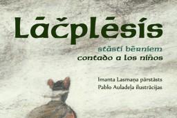 """Apgāds """"Mansards"""" un Spānijas vēstniecība Latvijā izdod bilingvālu Andreja Pumpura eposa """"Lāčplēsis"""" pārstāsta bērniem izdevumu"""