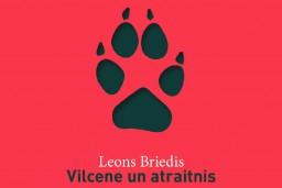 """""""Dienas Grāmata"""" jaunums - Leons Briedis """"Vilcene un atraitnis"""""""