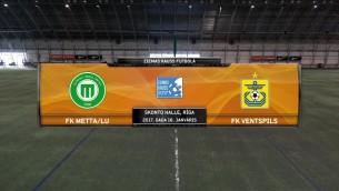 Video: Ziemas kauss futbolā: FK Metta/LU - FK Ventspils. Spēles ieraksts
