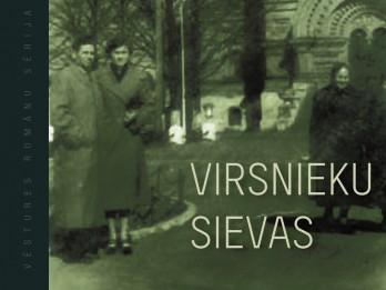 """Andra Manfelde. Virsnieku sievas. Vēstures romānu sērija """"Mēs. Latvija, XX gadsimts"""""""
