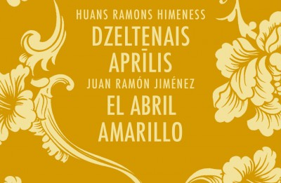 """Izdevniecība """"Neputns"""" izdod Huana Ramona Himenesa bilingvālo dzejas izlasi """"Dzeltenais aprīlis"""""""