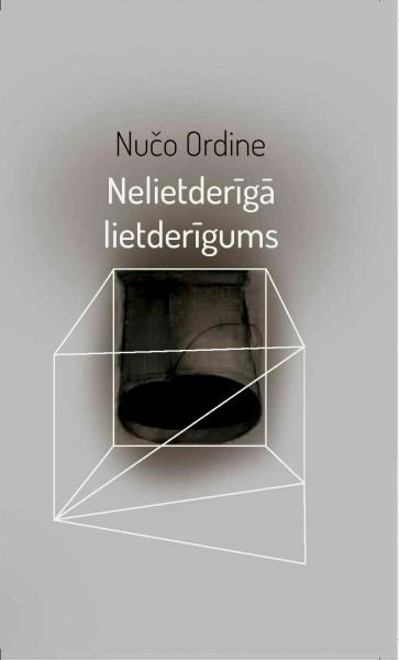"""Laipni aicināti uz tikšanos ar grāmatas """"Nelietderīgā lietderīgums"""" autoru Nučo Ordini!"""