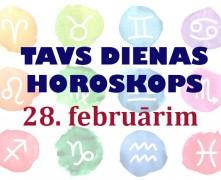 Tavs dienas horoskops 28. februārim