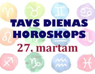 Tavs dienas horoskops 27. martam