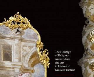 """""""Sakrālās arhitektūras un mākslas mantojums vēsturiskajā Krāslavas rajonā"""""""