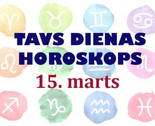 Tavs dienas horoskops 15. martam