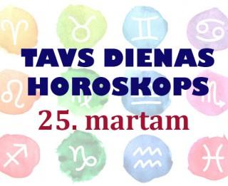 Tavs dienas horoskops 25. martam