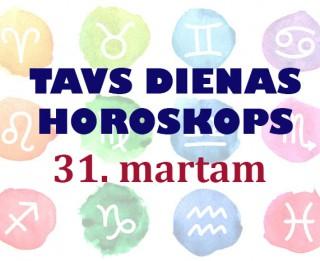 Tavs dienas horoskops 31. martam