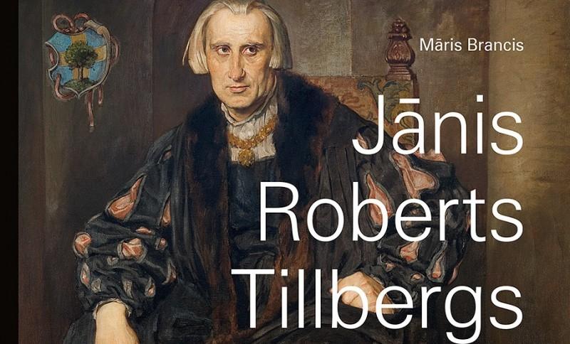 """""""Neputna"""" sērijā """"Latvijas mākslas klasika"""" iznāk grāmata par Jāni Robertu Tillbergu"""